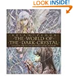 """The World of """"the Dark Crystal"""": Feat..."""