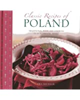 Classic Recipes of Poland: Traditional Food and Cooking in 25 Authentic Dishes