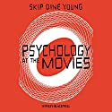 Psychology at the Movies Audiobook by Skip Dine Young Narrated by Darren Stephens