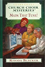 Maim that tune! (Church choir mysteries)