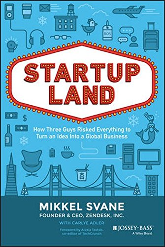 Startupland-How-Three-Guys-Risked-Everything-to-Turn-an-Idea-into-a-Global-Business