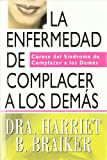 img - for Enfermedad De Complacer a Los Demas (Spanish Edition) book / textbook / text book