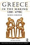 img - for Greece in the Making 1200-479 BC (The Routledge History of the Ancient World) book / textbook / text book