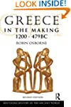 Greece in the Making, 1200-479 BC (Th...