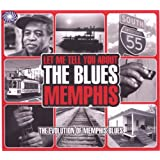 Let Me Tell You About The Blues; Memphis - The Evolution Of Memphis Bluesby Various Artists
