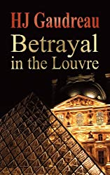 Betrayal In The Louvre (English Edition)