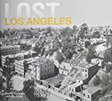 img - for Lost Los Angeles by Evanovsky, Dennis, Kos, Eric J. (2014) Hardcover book / textbook / text book