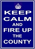 COUNTY TRACTOR (Ford or Fordson) KEEP CALM AND FIRE UP THE COUNTY Fun large METAL SIGN / PLAQUE / WALL ART - 40cm x 30cm (A3 paper size) - Funny traditional vintage retro style reproduction - Great for any County Tractor owner or enthusiast - ideal fun n
