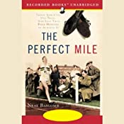 The Perfect Mile: Three Athletes. One Goal. And Less Than Four Minutes to Achieve It | [Neal Bascomb]