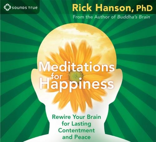 Meditations for Happiness: Rewire Your Brain for Lasting Contentment and Peace