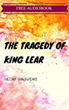 The Tragedy Of King Lear: By William Shakespeare : Illustrated