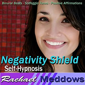 Negativity Shield Hypnosis: Release the Negative & Embrace Positivity, Guided Meditation, Binaural Beats, Positive Affirmations | [Rachael Meddows]