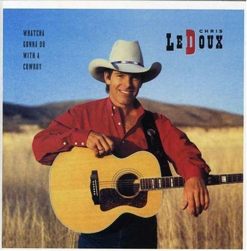 Chris Ledoux - Whatcha Gonna Do with a Cowboy/Under This Old Hat - Zortam Music