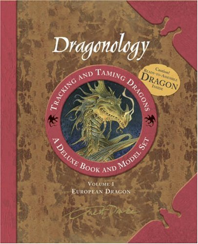 Dragonology Tracking and Taming Dragons Volume 1: A Deluxe Book and Model Set: European Dragon (Ologies) PDF