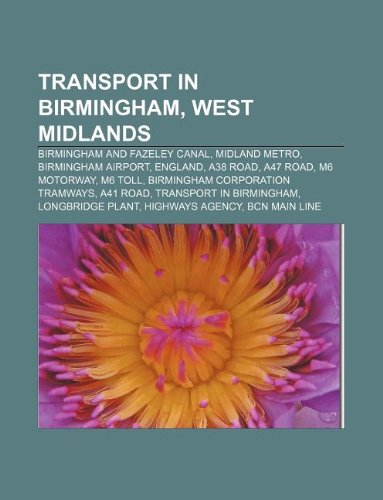Transport in Birmingham, West Midlands: Birmingham and Fazeley Canal, Midland Metro, Birmingham Airport, England, A38 road, A47 road
