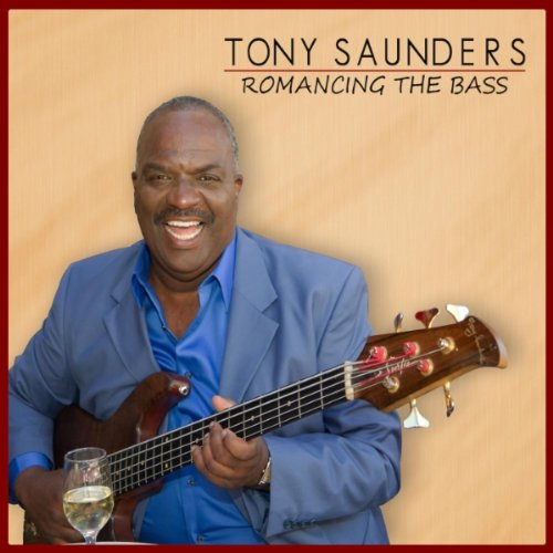 Tony Saunders - 2011 - Romancing the Bass