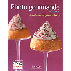 Photo gourmande Conseils d'une blogueuse culinaire