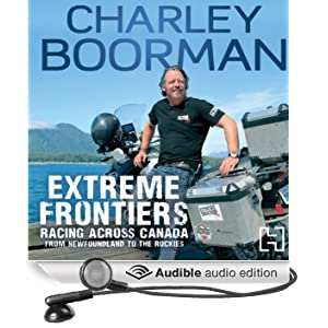 Extreme Frontiers: Racing Across Canada from Newfoundland to the Rockies (Unabridged)