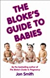 The Bloke's Guide to Babies