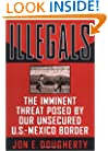 Illegals: The Imminent Threat Posed by Our Unsecured U.S.-Mexico Border