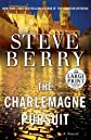 The Charlemagne Pursuit: A Novel (Steve Berry&#39;s Cotton Malone series) (Large Print) By Steve Berry