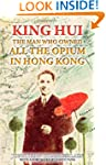 King Hui: The Man Who Owned All the O...