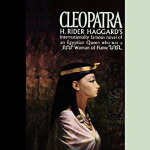 Cleopatra: An Account of the Fall and Vengeance of Harmachis, the Royal Egyptian | [H. Rider Haggard]