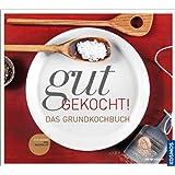 """Gut gekocht!: Das Grundkochbuchvon """"Cornelia Schinharl"""""""