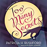 Too Many Secrets: A Jennie McGrady Mystery, Book 1 (       UNABRIDGED) by Patricia H. Rushford Narrated by Rachel Dulude
