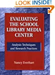 Evaluating the School Library Media C...