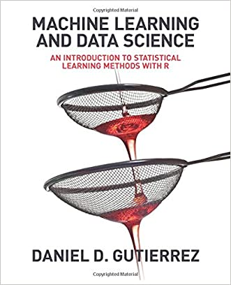 Machine Learning and Data Science: An Introduction to Statistical Learning Methods with R