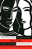 Skin Deep: Black Women & White Women Write About Race (0385474105) by Golden, Marita