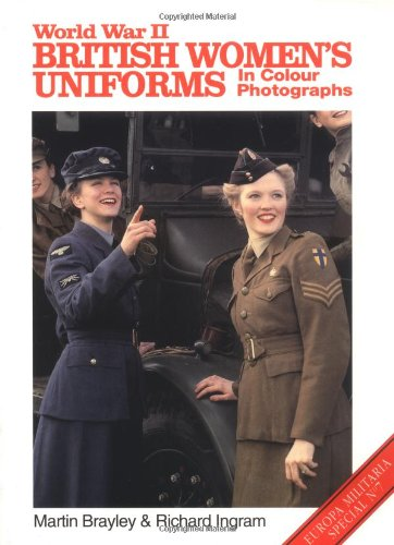 World War II British Women's Uniforms (Europa Militaria)