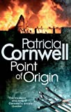 Point Of Origin (Scarpetta Novels) Patricia Cornwell