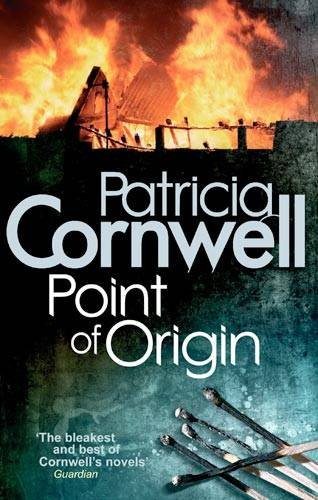 Point Of Origin: Scarpetta at her blistering best (Scarpetta Novels)