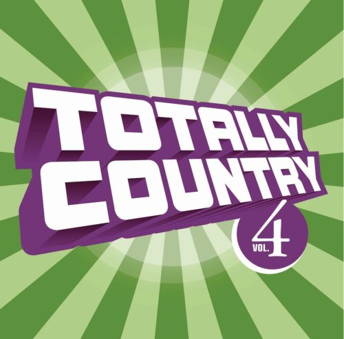 KENNY CHESNEY - Totally Country 4 - Zortam Music
