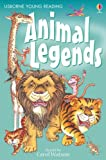 Animal Legends (Usborne Young Reading Series 1) (Usborne Young Reading Series 1) (0746080727) by Watson, Carol
