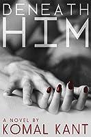 Beneath Him (English Edition)