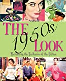 : The 1950s Look: Recreating the Fashions of the Fifties