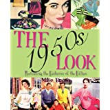 The 1950s Look: Recreating the Fashions of the Fiftiesby Mike Brown