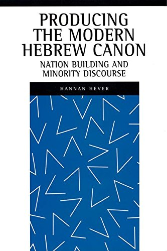Producing the Modern Hebrew Canon: Nation Building and Minority Discourse (New Perspectives on Jewish Studies)