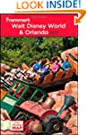 Frommer's Walt Disney World and Orlan...