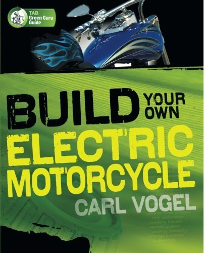 build-your-own-electric-motorcycle-tab-green-guru-guides-by-carl-vogel-2009-07-13