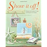 """Show It Off!: Designing Scrapbook Pages and Projects for Displayvon """"Memory Makers Books"""""""