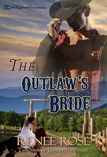 Renee Rose - The Outlaw's Bride (The Son's of Johnny Hastings) (English Edition)