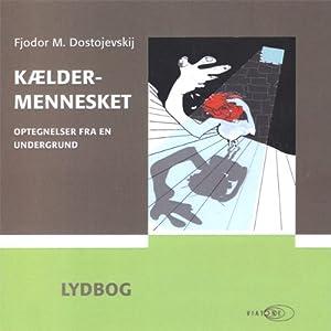 Kældermennesket [Notes from Underground] | [Fjodor M. Dostojevskij]