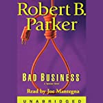 Bad Business (       UNABRIDGED) by Robert B. Parker Narrated by Joe Mantegna