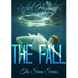 The Fall (The Siren Series Book 2) ~ Rachel Higginson