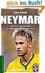 Neymar: Die Geschichte des brasiliani...