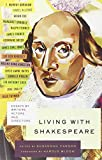 Living with Shakespeare: Essays by Writers, Actors, and Directors (Vintage Original)